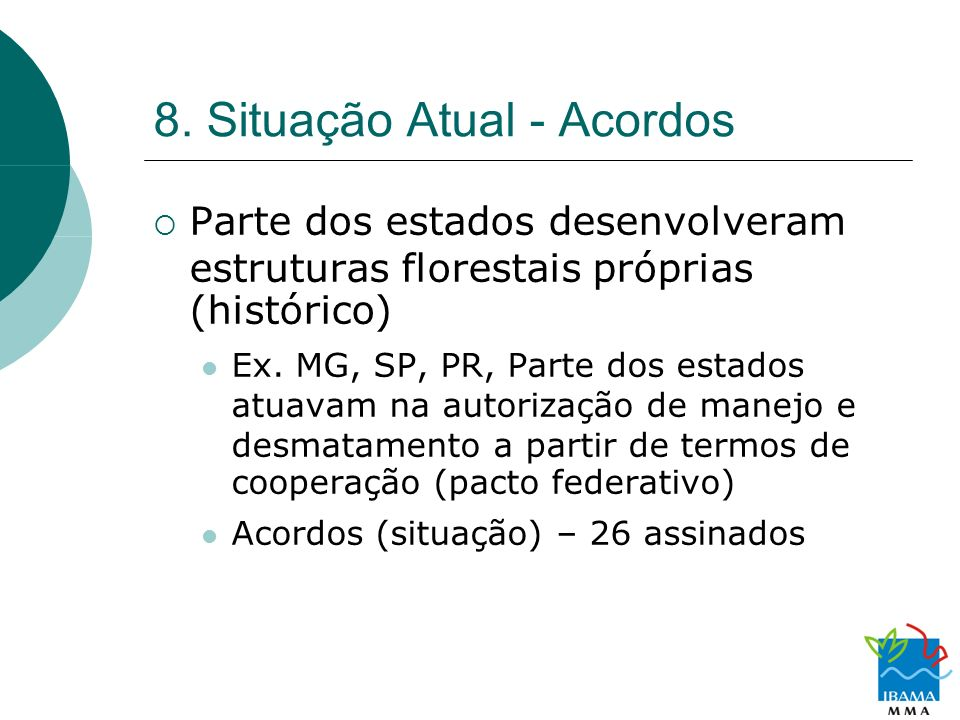 8. Situação Atual - Acordos
