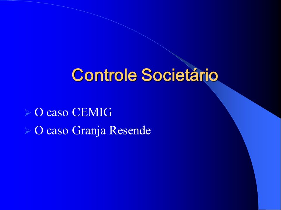 Controle Societário O caso CEMIG O caso Granja Resende