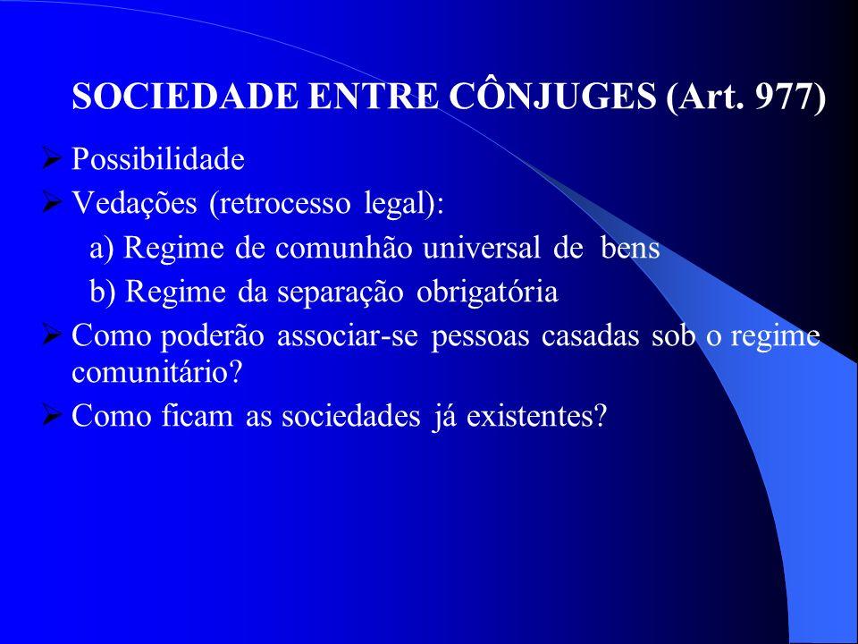 SOCIEDADE ENTRE CÔNJUGES (Art. 977)