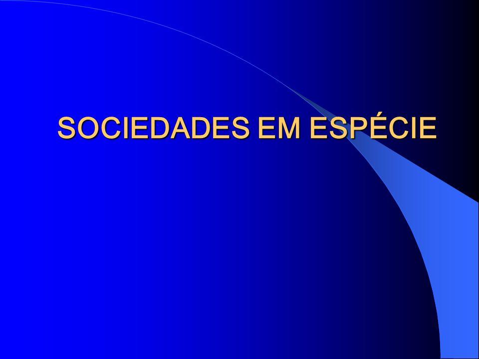 SOCIEDADES EM ESPÉCIE