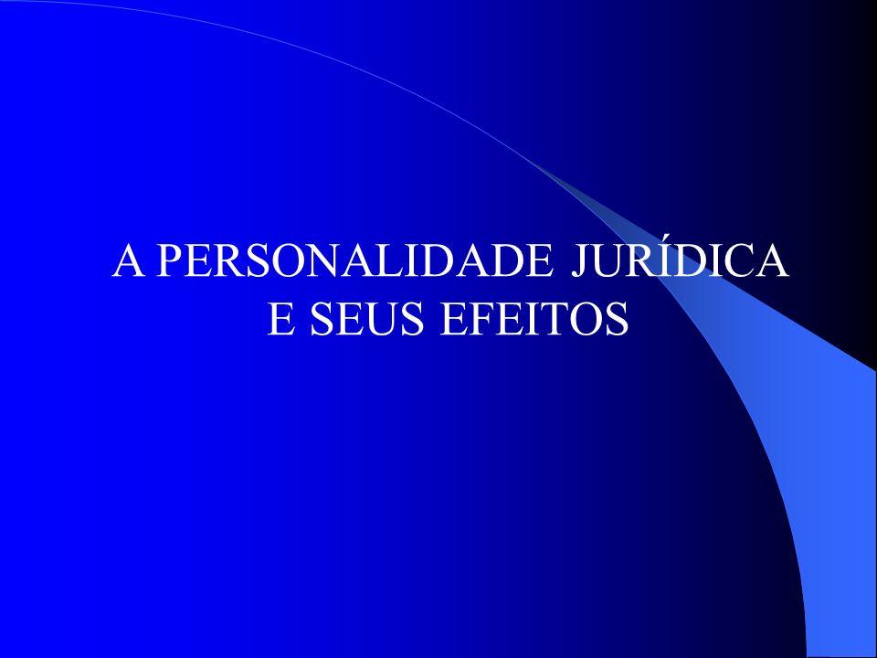 A PERSONALIDADE JURÍDICA E SEUS EFEITOS