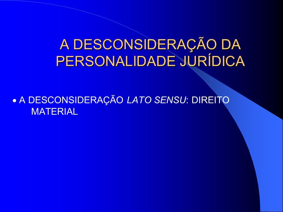 A DESCONSIDERAÇÃO DA PERSONALIDADE JURÍDICA