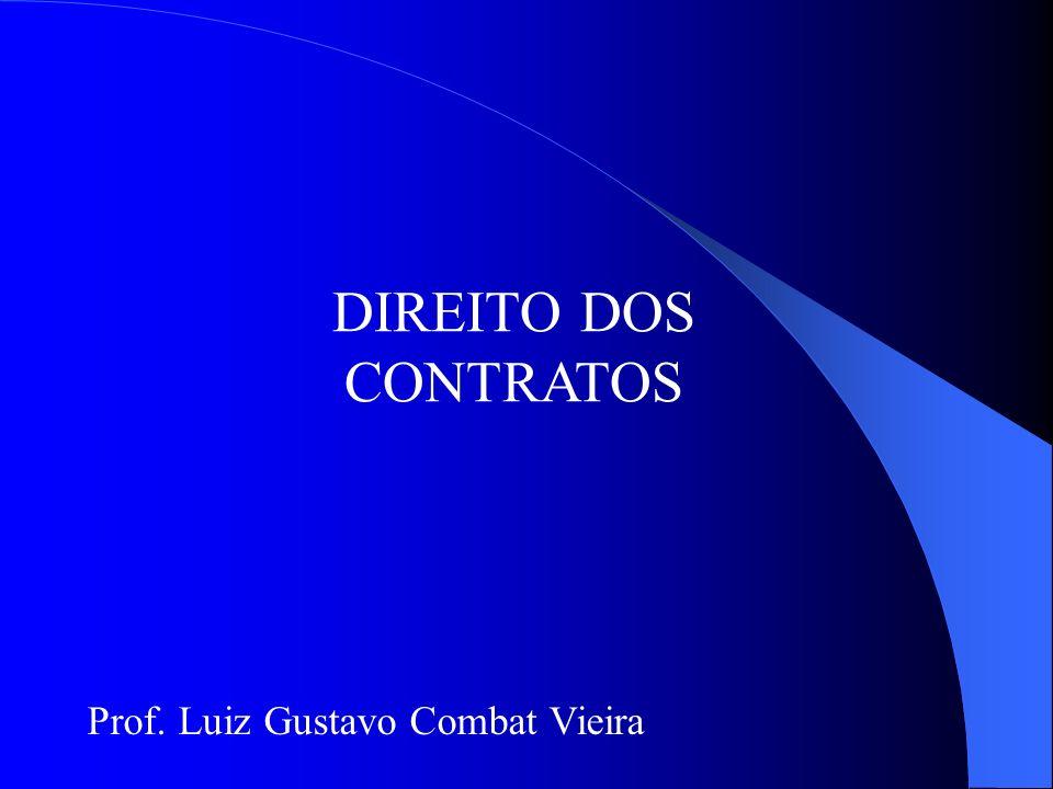 DIREITO DOS CONTRATOS Prof. Luiz Gustavo Combat Vieira