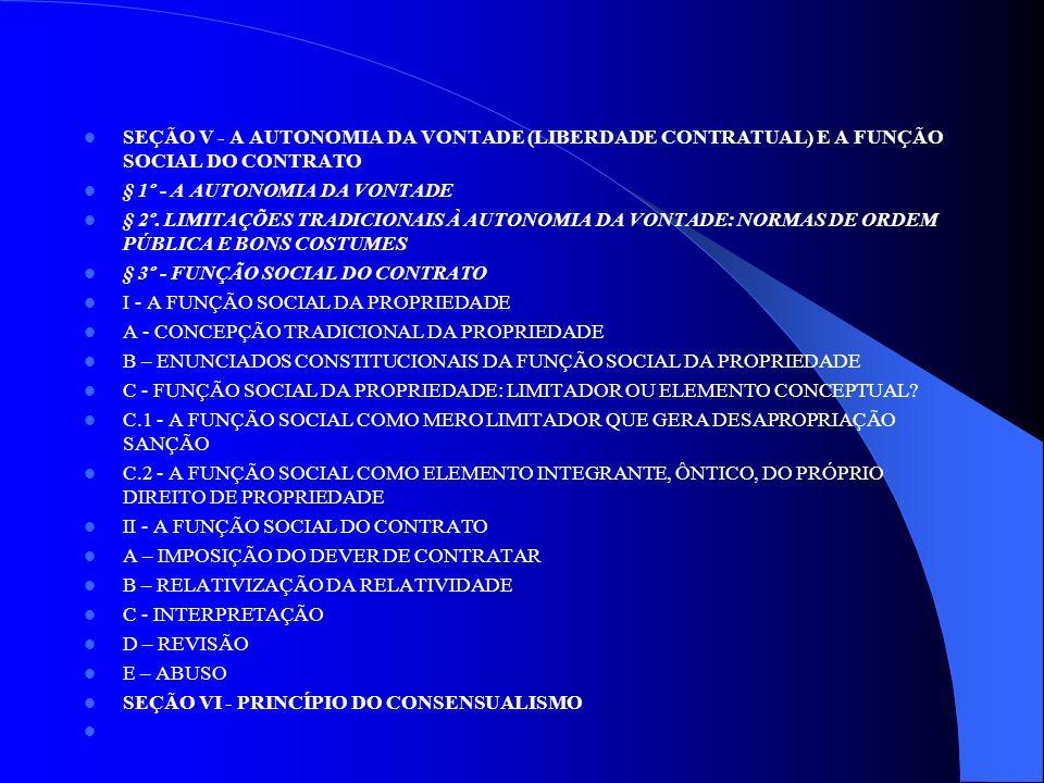 SEÇÃO V - A AUTONOMIA DA VONTADE (LIBERDADE CONTRATUAL) E A FUNÇÃO SOCIAL DO CONTRATO