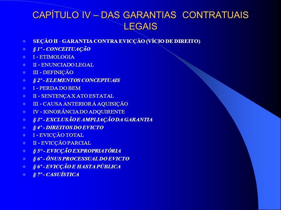 CAPÍTULO IV – DAS GARANTIAS CONTRATUAIS LEGAIS