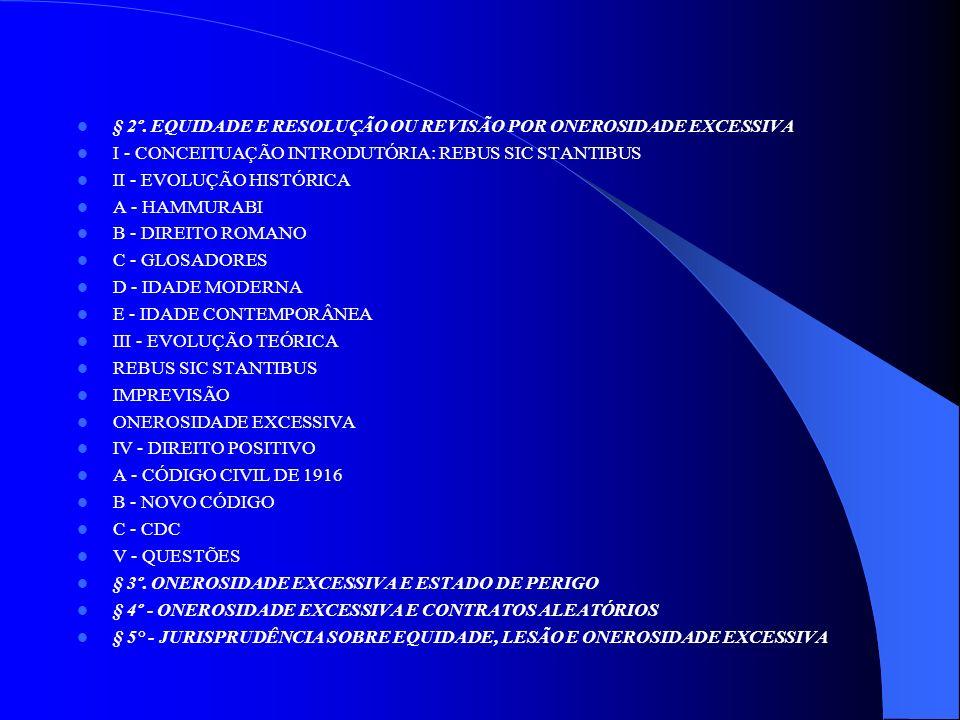 § 2º. EQUIDADE E RESOLUÇÃO OU REVISÃO POR ONEROSIDADE EXCESSIVA