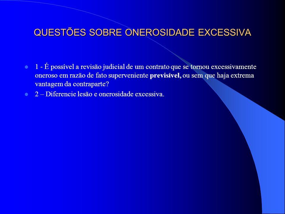 QUESTÕES SOBRE ONEROSIDADE EXCESSIVA
