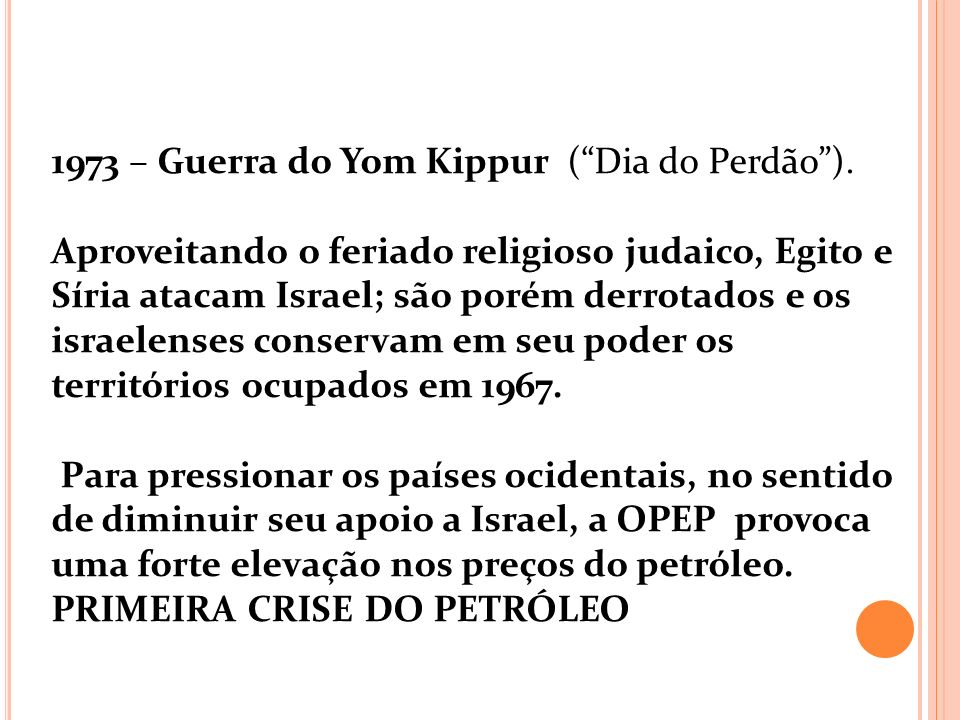 1973 – Guerra do Yom Kippur ( Dia do Perdão ).