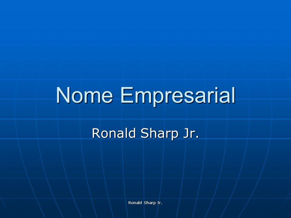 Nome Empresarial Ronald Sharp Jr. Ronald Sharp Jr.