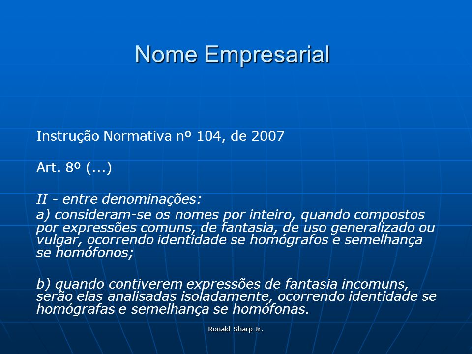 Nome Empresarial Instrução Normativa nº 104, de 2007 Art. 8º (...)