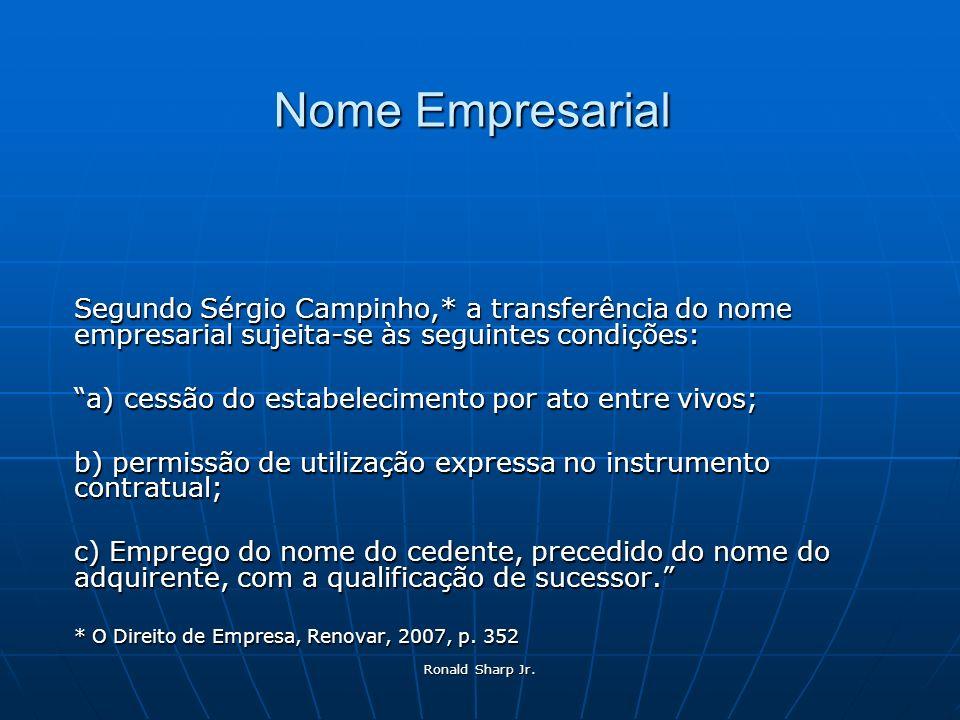 Nome Empresarial Segundo Sérgio Campinho,* a transferência do nome empresarial sujeita-se às seguintes condições: