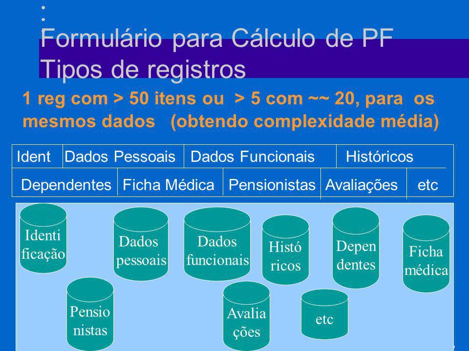 Formulário para Cálculo de PF Tipos de registros