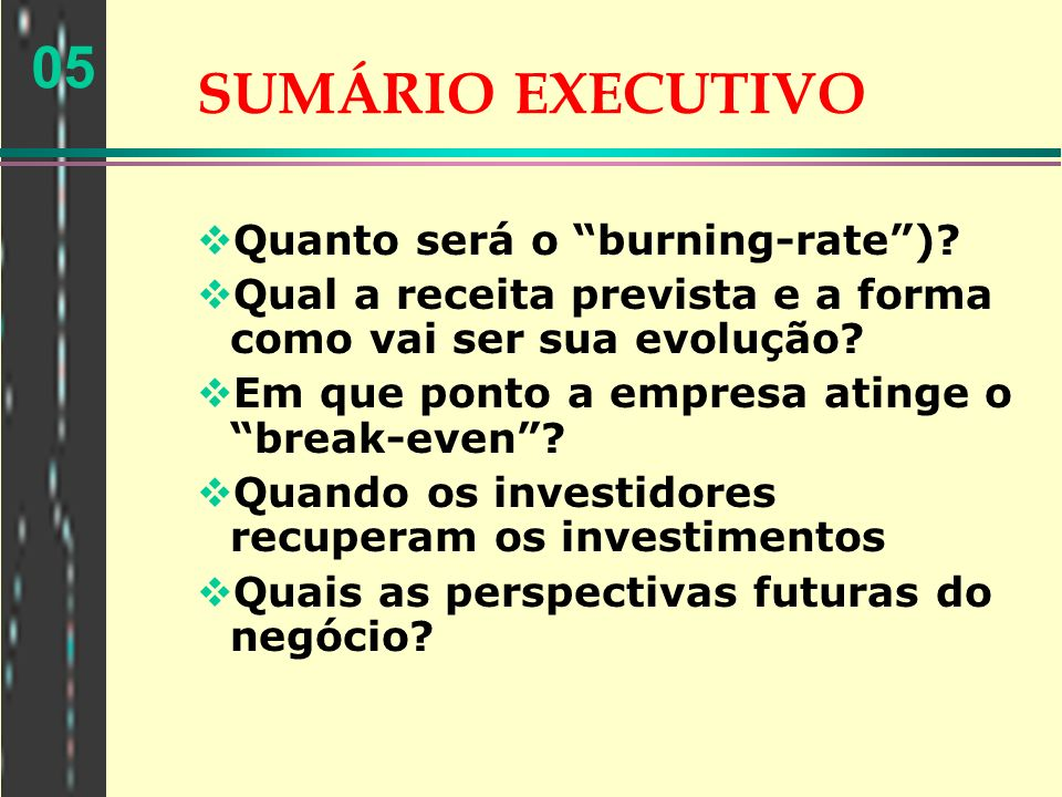 SUMÁRIO EXECUTIVO Quanto será o burning-rate )