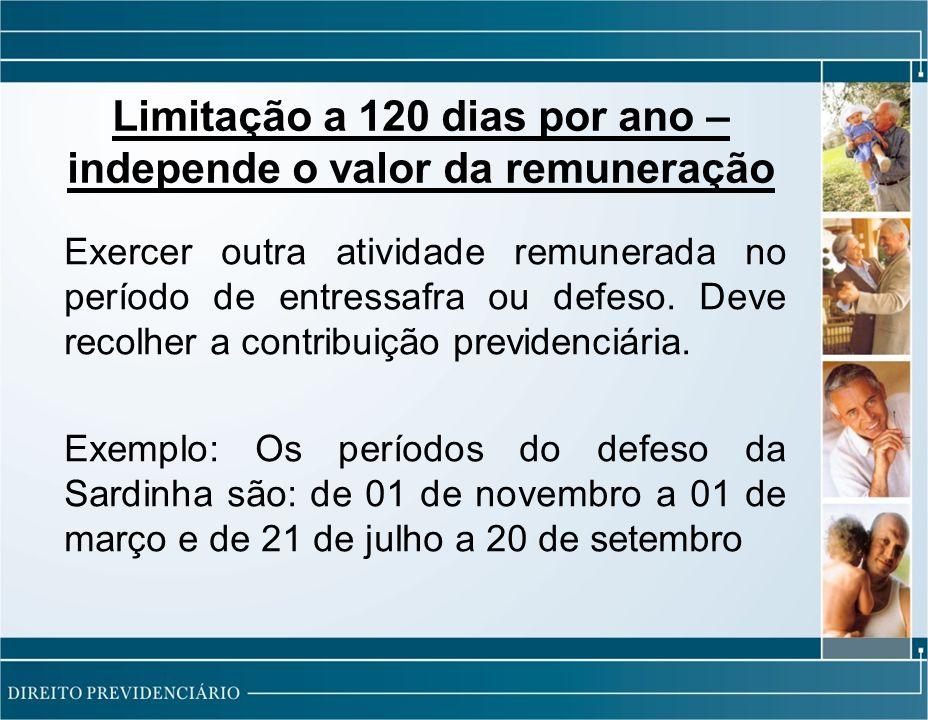 Limitação a 120 dias por ano – independe o valor da remuneração