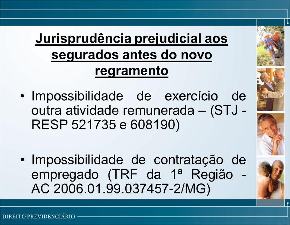 Jurisprudência prejudicial aos segurados antes do novo regramento