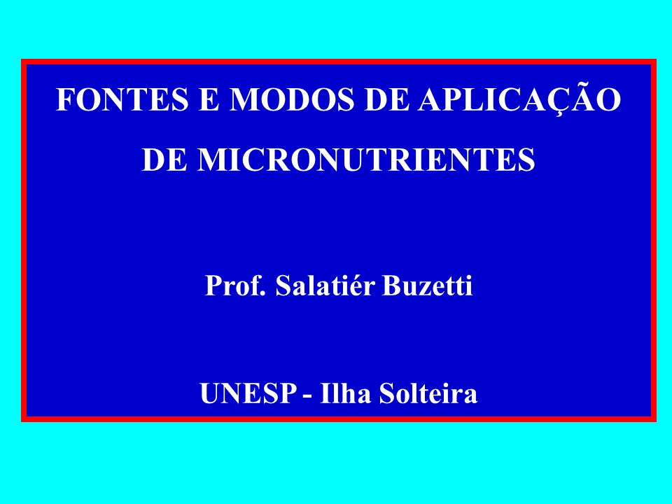 FONTES E MODOS DE APLICAÇÃO DE MICRONUTRIENTES