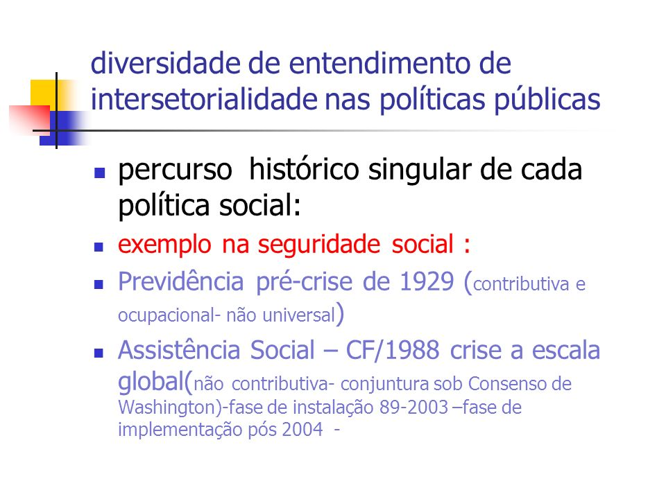 percurso histórico singular de cada política social: