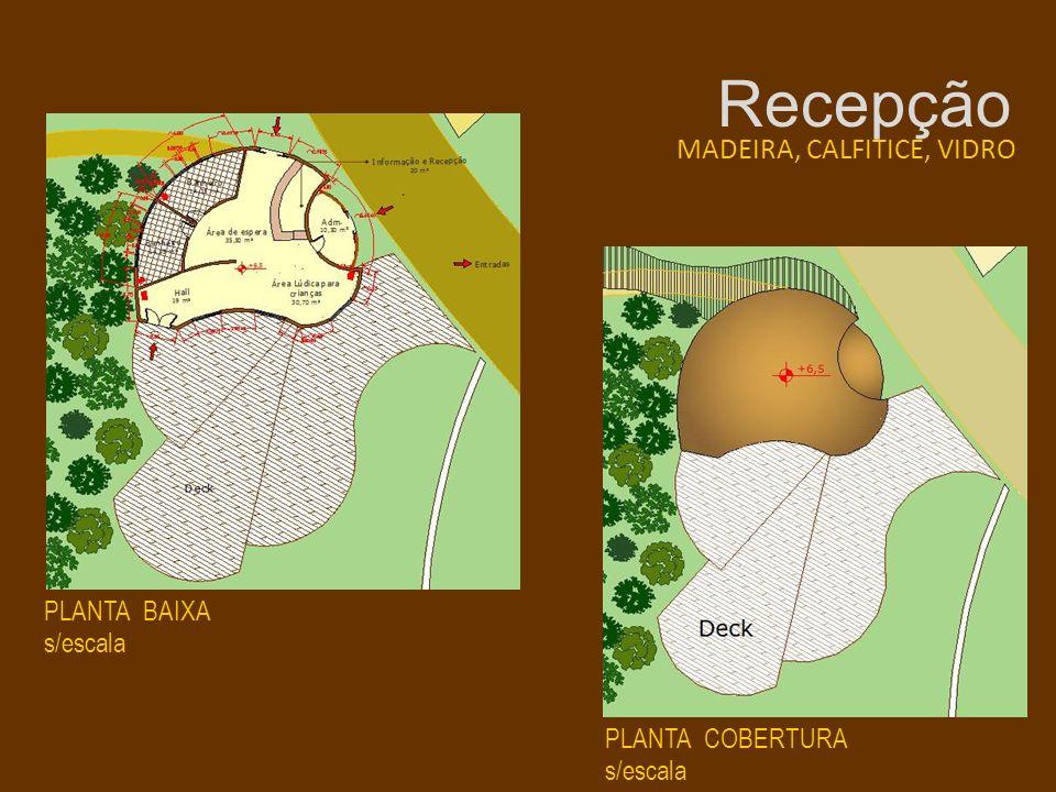 Recepção MADEIRA, CALFITICE, VIDRO PLANTA BAIXA s/escala