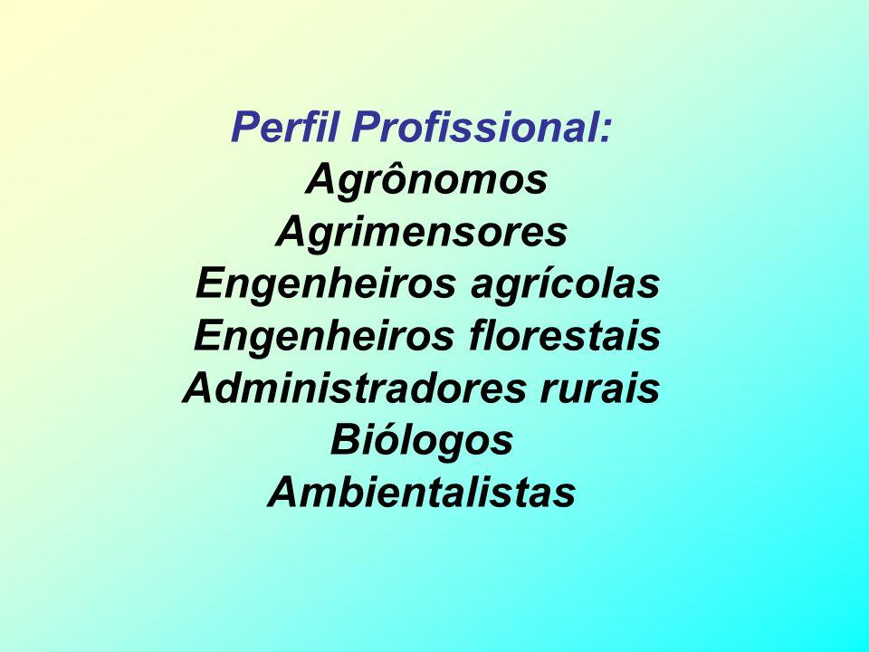 Engenheiros agrícolas Engenheiros florestais Administradores rurais