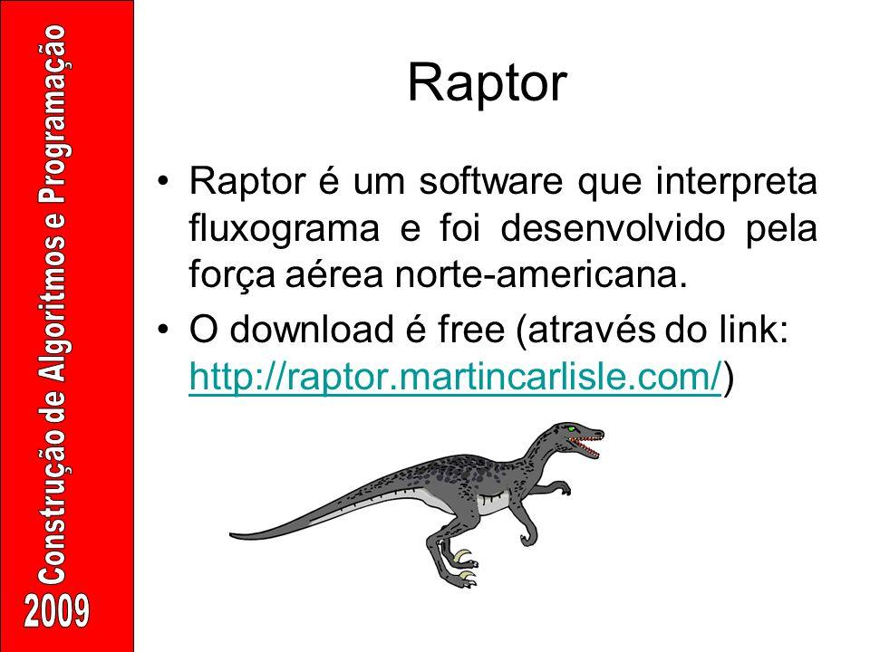Raptor Raptor é um software que interpreta fluxograma e foi desenvolvido pela força aérea norte-americana.