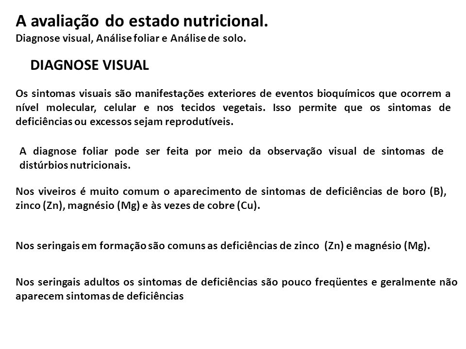 A avaliação do estado nutricional.