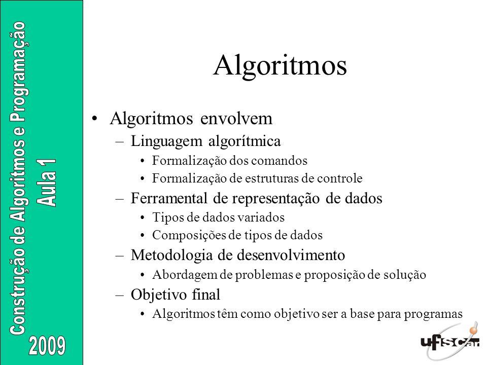Algoritmos Algoritmos envolvem Linguagem algorítmica