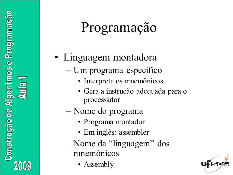 Programação Linguagem montadora Um programa específico