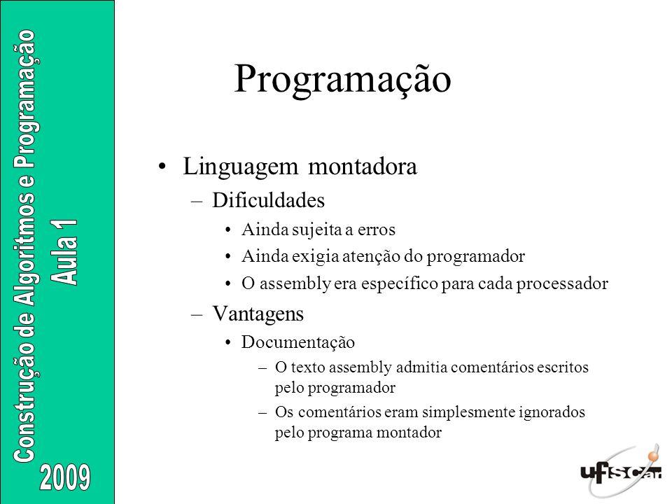 Programação Linguagem montadora Dificuldades Vantagens