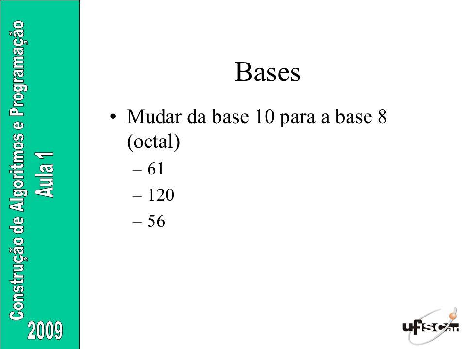 Bases Mudar da base 10 para a base 8 (octal) 61 120 56