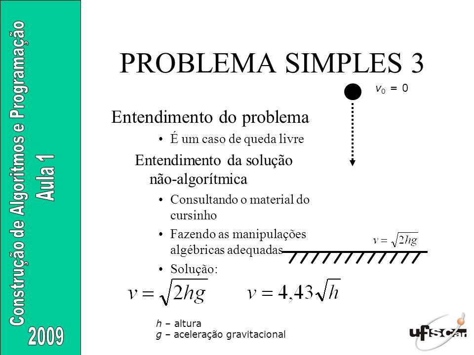 PROBLEMA SIMPLES 3 Entendimento do problema