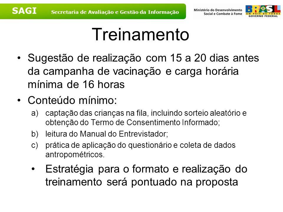 Treinamento Sugestão de realização com 15 a 20 dias antes da campanha de vacinação e carga horária mínima de 16 horas.