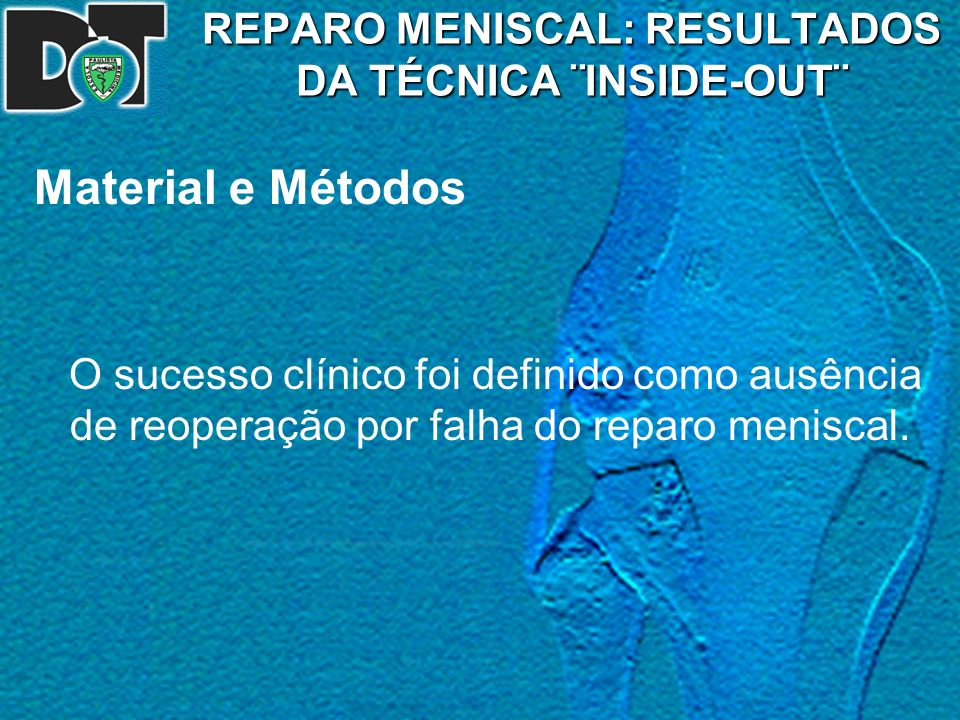 REPARO MENISCAL: RESULTADOS DA TÉCNICA ¨INSIDE-OUT¨