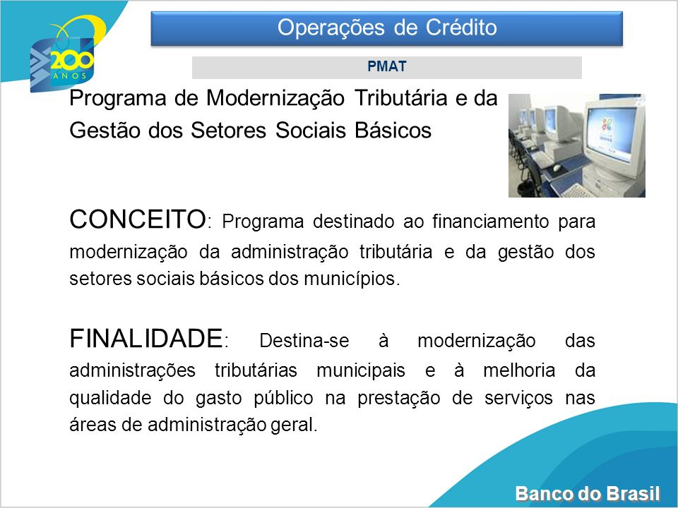 Operações de CréditoPMAT. Programa de Modernização Tributária e da. Gestão dos Setores Sociais Básicos.