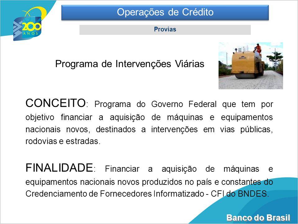 Operações de Crédito Provias. Programa de Intervenções Viárias.