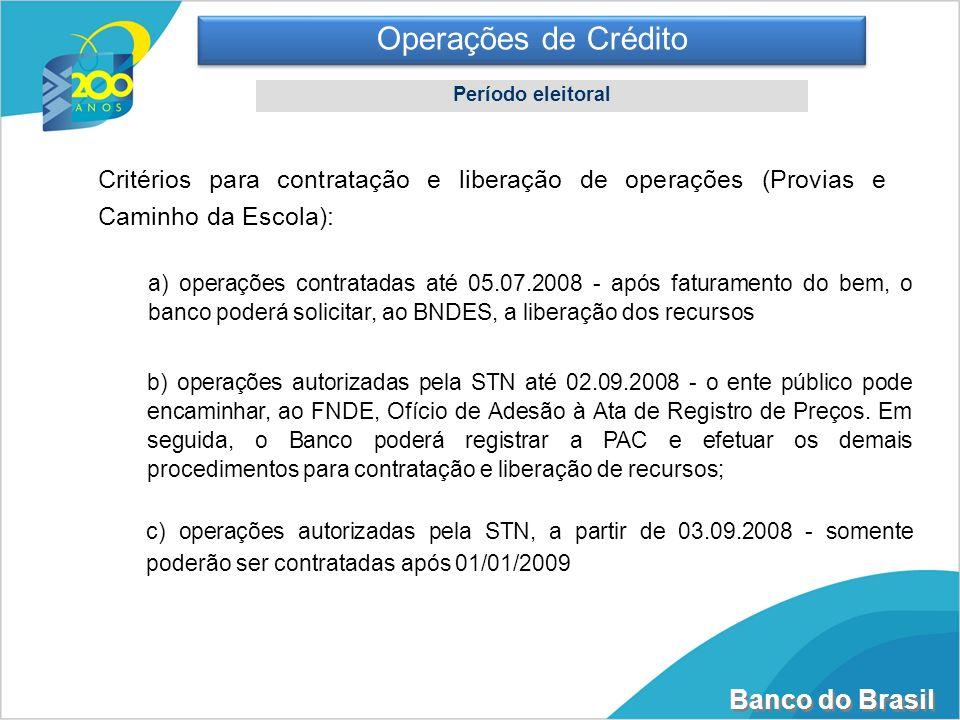 Operações de Crédito Período eleitoral. Critérios para contratação e liberação de operações (Provias e Caminho da Escola):