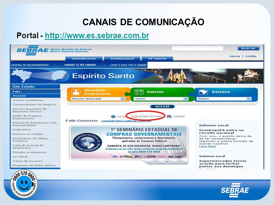 CANAIS DE COMUNICAÇÃO Portal - http://www.es.sebrae.com.br