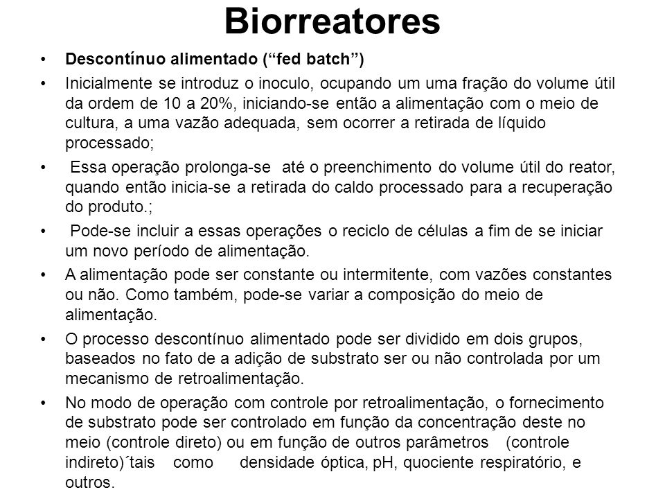 Biorreatores Descontínuo alimentado ( fed batch )