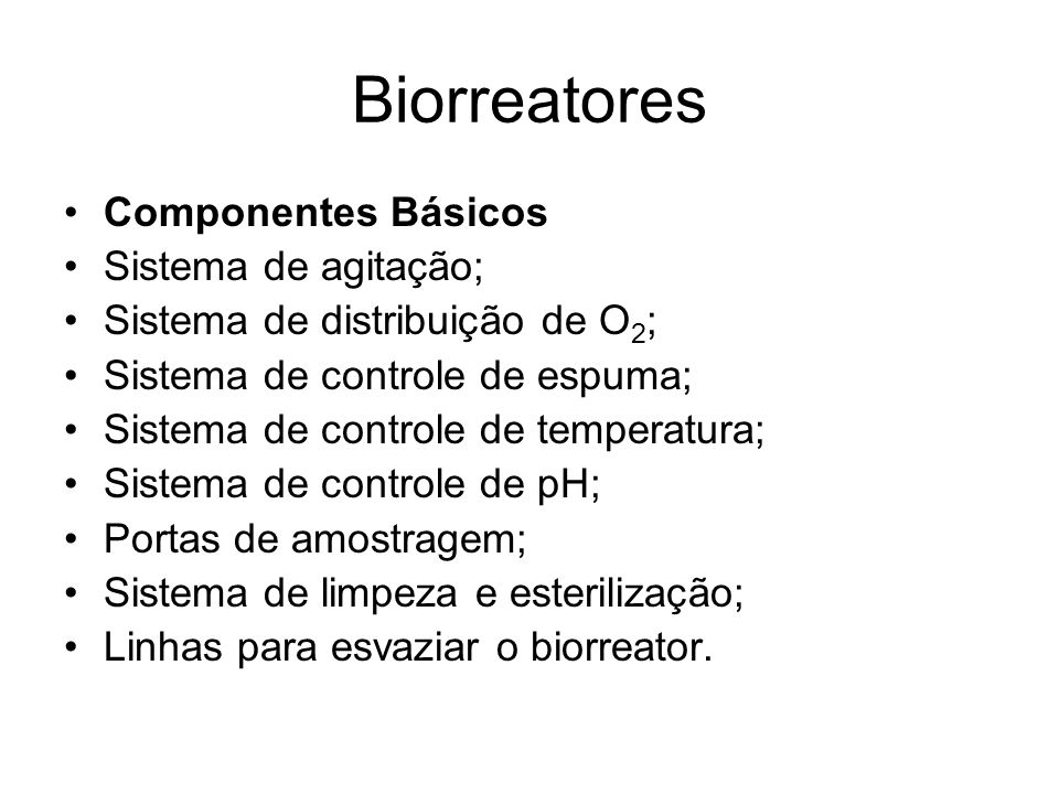 Biorreatores Componentes Básicos Sistema de agitação;