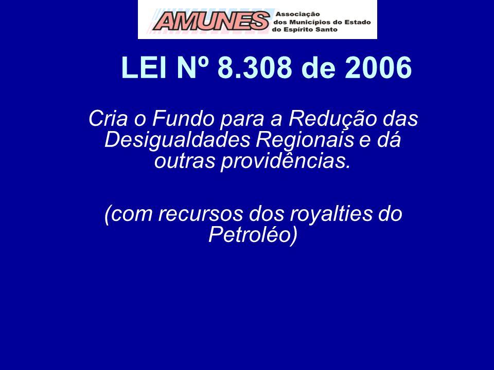 (com recursos dos royalties do Petroléo)
