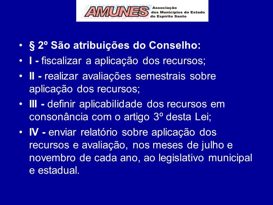 § 2º São atribuições do Conselho: