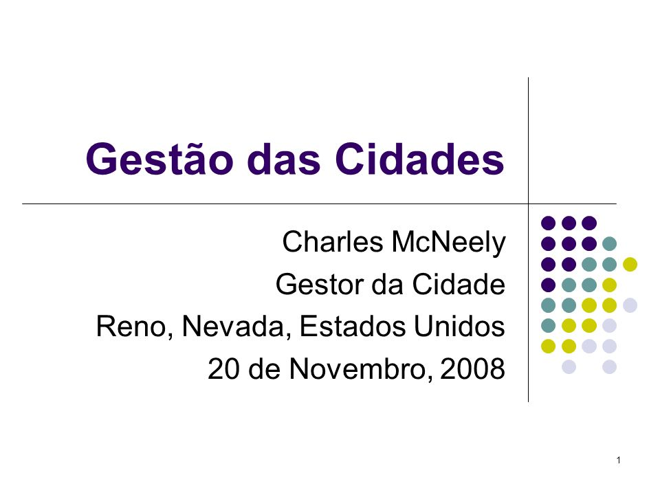 Gestão das Cidades Charles McNeely Gestor da Cidade