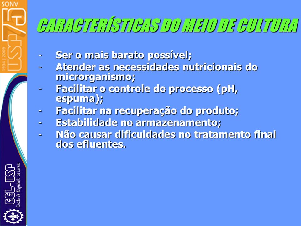 CARACTERÍSTICAS DO MEIO DE CULTURA