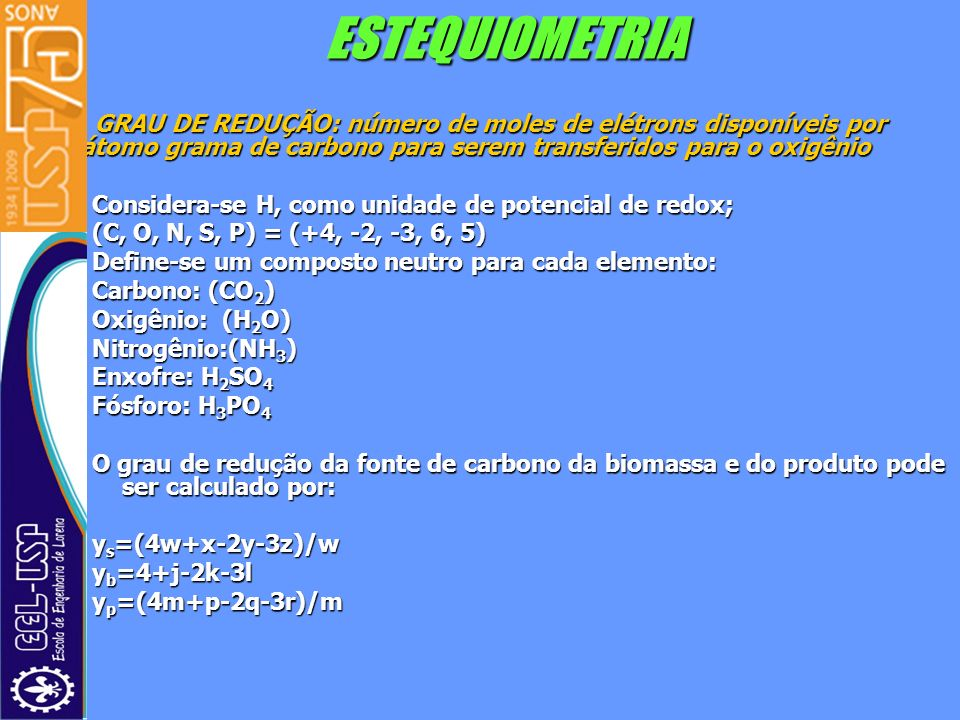 ESTEQUIOMETRIA GRAU DE REDUÇÃO: número de moles de elétrons disponíveis por átomo grama de carbono para serem transferidos para o oxigênio.