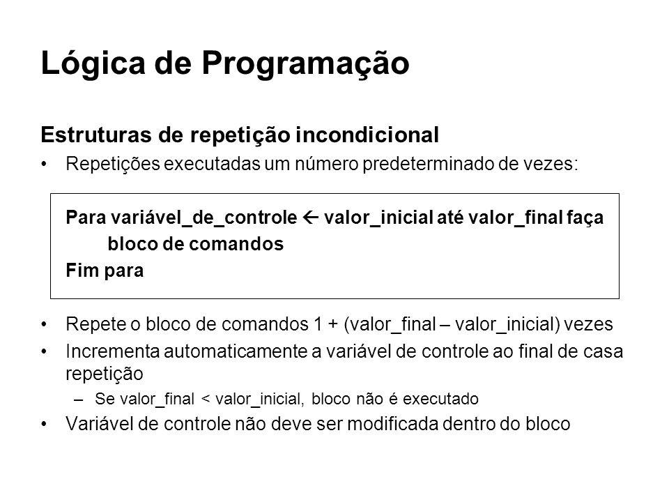 Lógica de Programação Estruturas de repetição incondicional