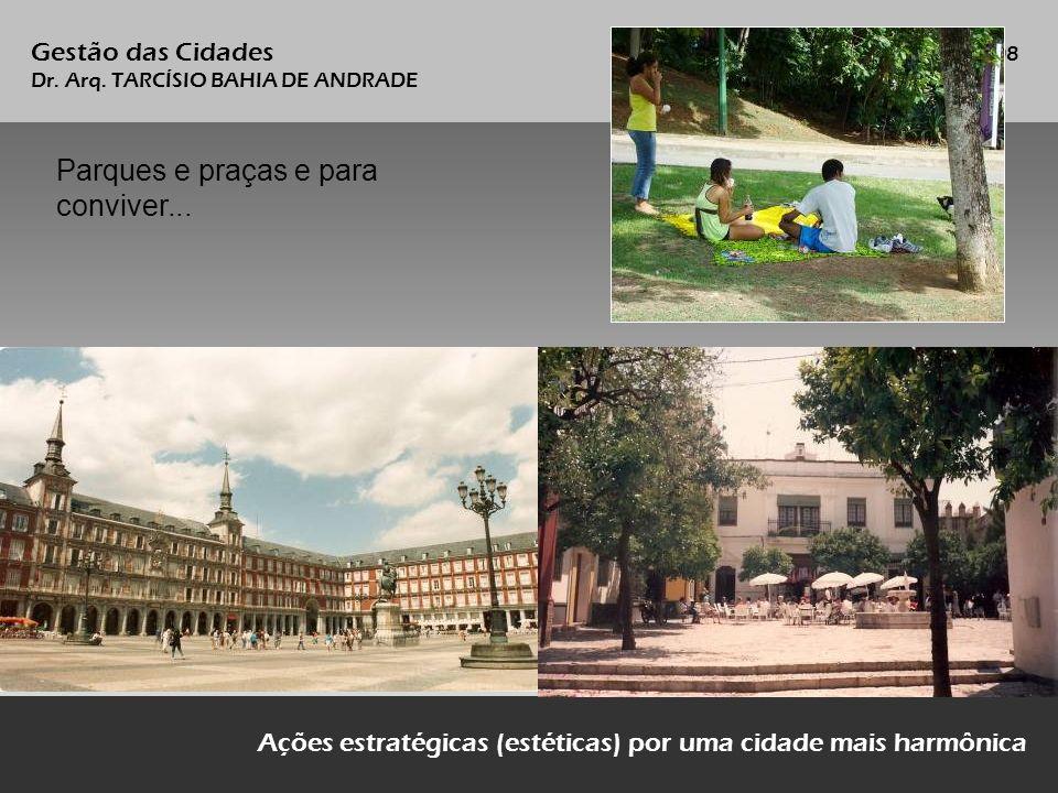 Parques e praças e para conviver...