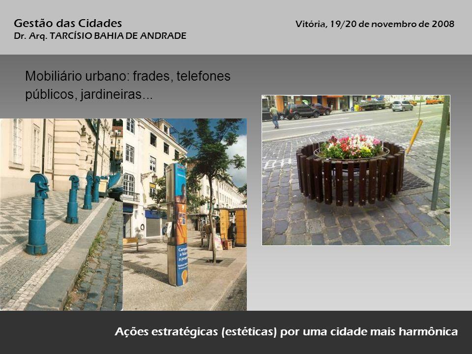 Mobiliário urbano: frades, telefones públicos, jardineiras...
