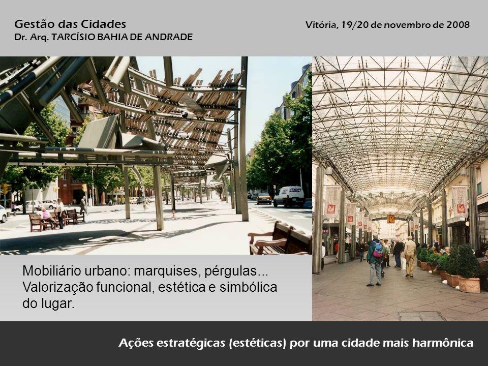 Mobiliário urbano: marquises, pérgulas...