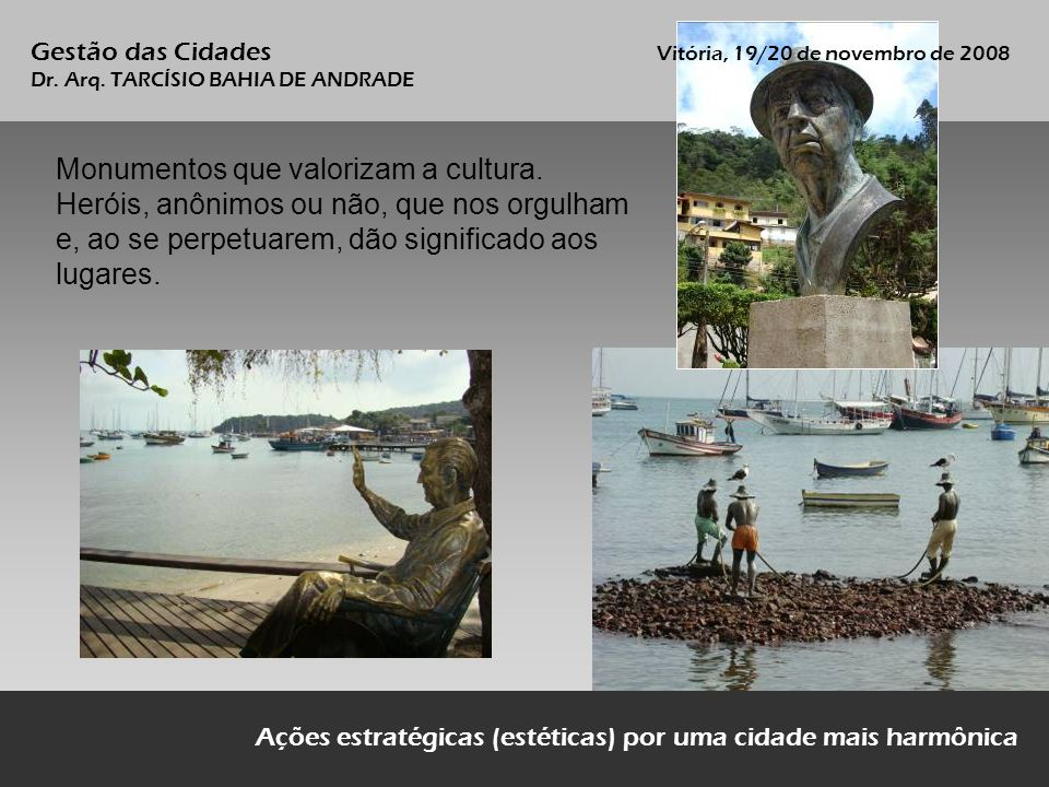 Monumentos que valorizam a cultura.