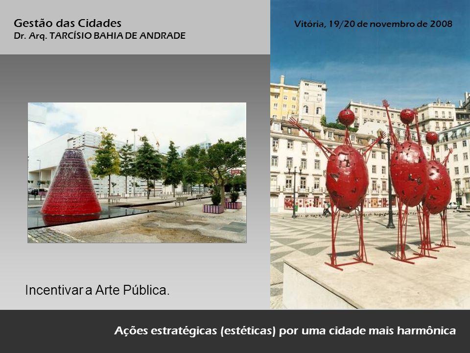 Incentivar a Arte Pública.