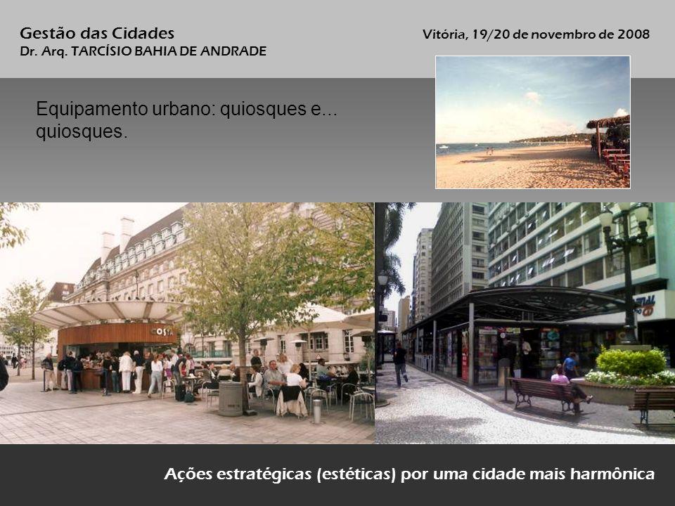 Equipamento urbano: quiosques e... quiosques.